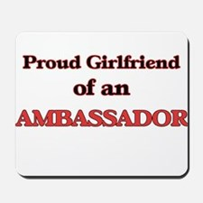 Proud Girlfriend of a Ambassador Mousepad