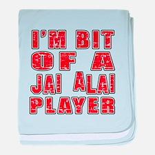 I'm Bit Of Jai Alai Player baby blanket