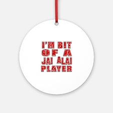 I'm Bit Of Jai Alai Player Round Ornament