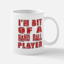 I'm Bit Of Hand Ball Player Mug