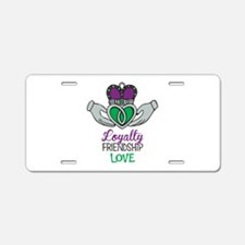 Loyalty Friendship Love Aluminum License Plate