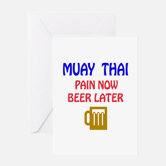 Muay Thai Pain Now Beer Later Greeting Card