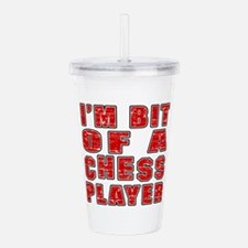 I'm Bit Of Chess Playe Acrylic Double-wall Tumbler