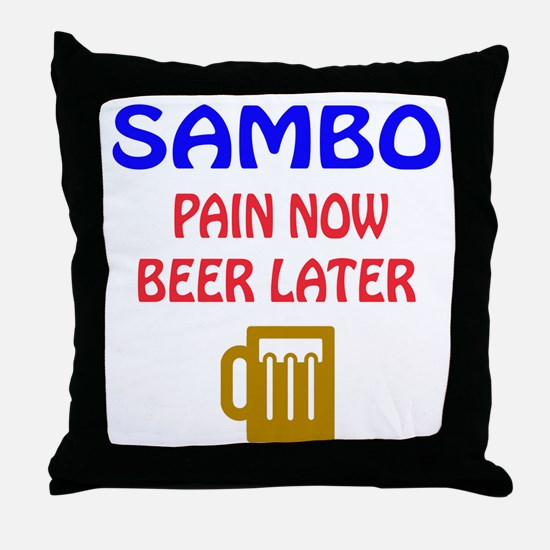 Sambo Pain Now Beer Later Throw Pillow