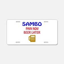 Sambo Pain Now Beer Later Aluminum License Plate