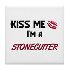 Kiss Me I'm a STONECUTTER Tile Coaster