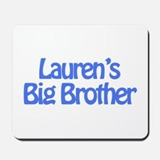 Lauren's Big Brother Mousepad