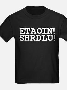 ETAOIN! SHRDLU! T-Shirt