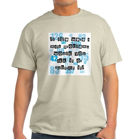 Life and Math Light T-Shirt