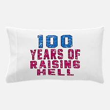 100 Years Of Raising Hell Birthday Pillow Case