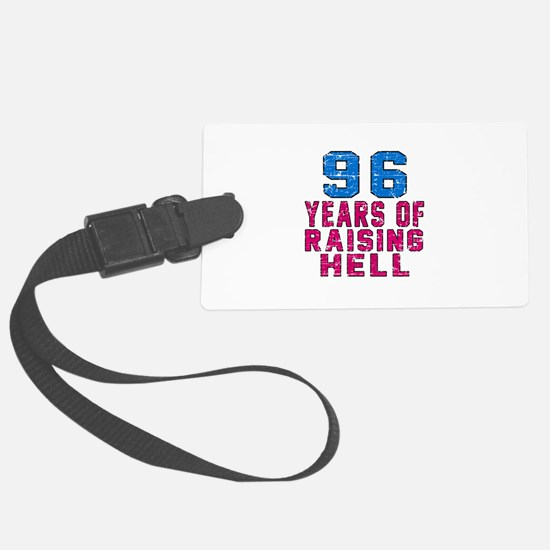 96 Years Of Raising Hell Birthda Luggage Tag