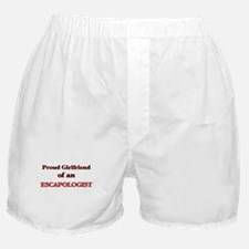 Proud Girlfriend of a Escapologist Boxer Shorts