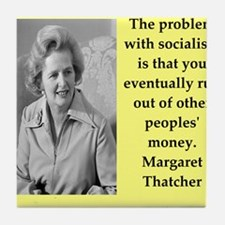Margaret Thatcher quote Tile Coaster