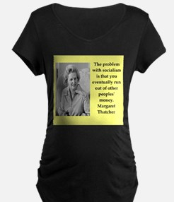 Margaret Thatcher quote Maternity T-Shirt