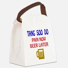 Tang Soo do Pain Now Beer Later Canvas Lunch Bag