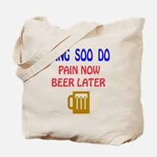 Tang Soo do Pain Now Beer Later Tote Bag