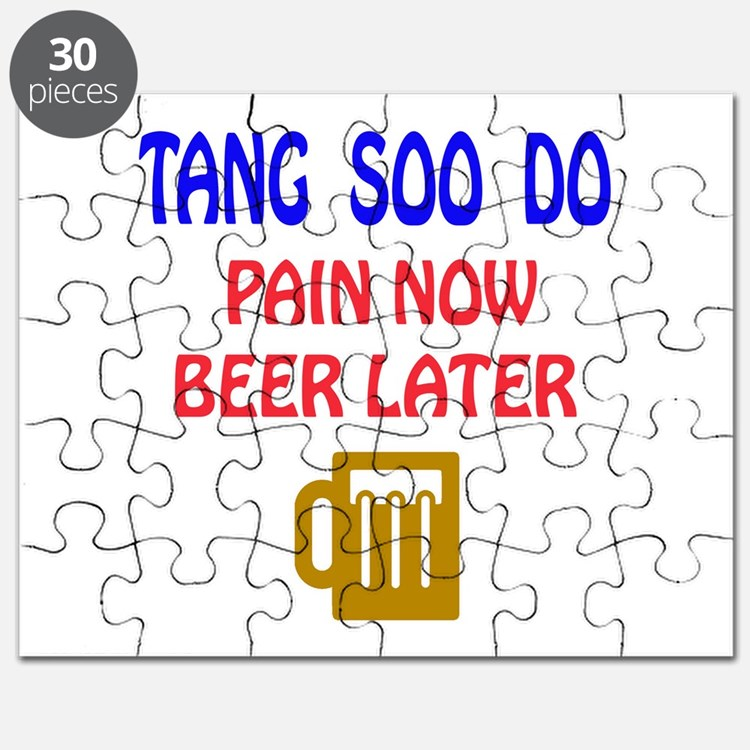 Tang Soo do Pain Now Beer Later Puzzle