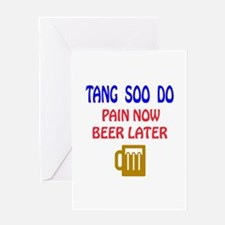 Tang Soo do Pain Now Beer Later Greeting Card