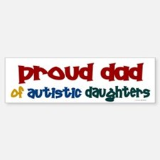 Proud Dad Of Autistic Daughters 2 Bumper Bumper Bumper Sticker