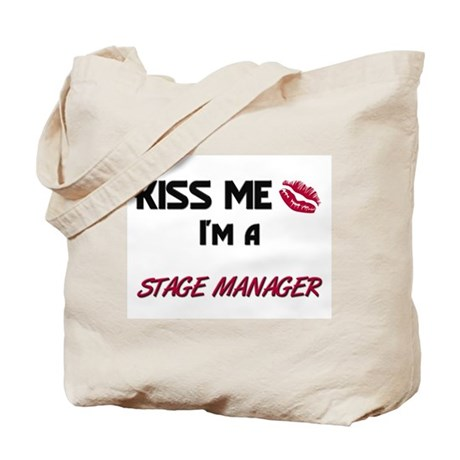 Kiss Me I'm a STAGE MANAGER Tote Bag