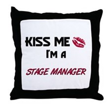 Kiss Me I'm a STAGE MANAGER Throw Pillow