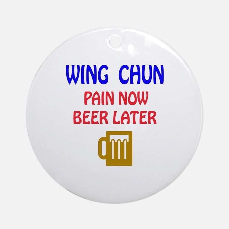 Wing Chun Pain Now Beer Later Round Ornament