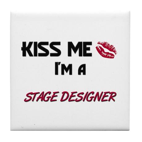 Kiss Me I'm a STAGE DESIGNER Tile Coaster