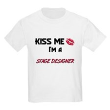 Kiss Me I'm a STAGE DESIGNER T-Shirt
