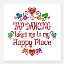 """Tap Dancing Happy Place Square Car Magnet 3"""" x 3"""""""