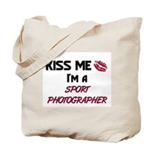 Kiss Me I'm a SPORT PHOTOGRAPHER Tote Bag