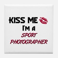Kiss Me I'm a SPORT PHOTOGRAPHER Tile Coaster