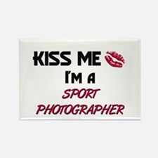 Kiss Me I'm a SPORT PHOTOGRAPHER Rectangle Magnet