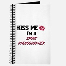 Kiss Me I'm a SPORT PHOTOGRAPHER Journal