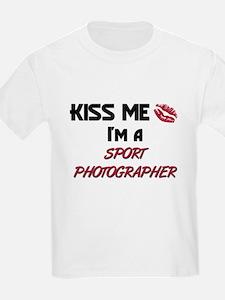Kiss Me I'm a SPORT PHOTOGRAPHER T-Shirt