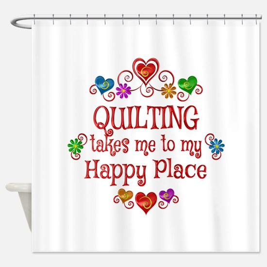 Quilting Happy Place Shower Curtain