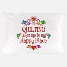 Quilting Happy Place Pillow Case