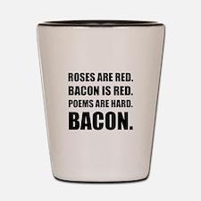 Bacon Poem 2 Shot Glass