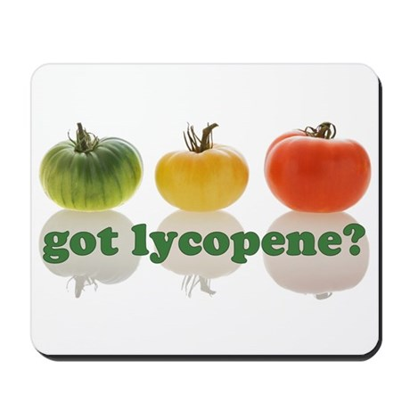 got lycopene? Mousepad