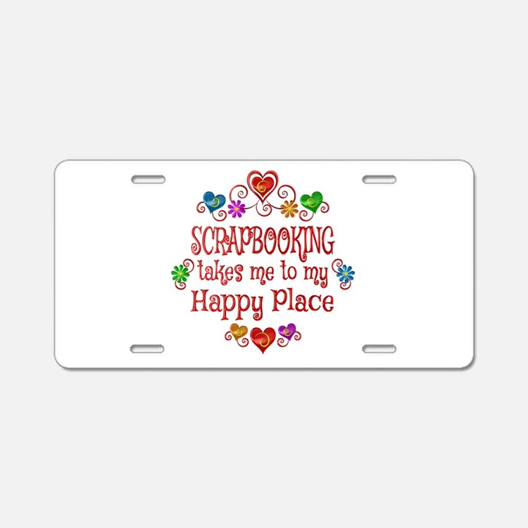 Scrapbooking Happy Place Aluminum License Plate