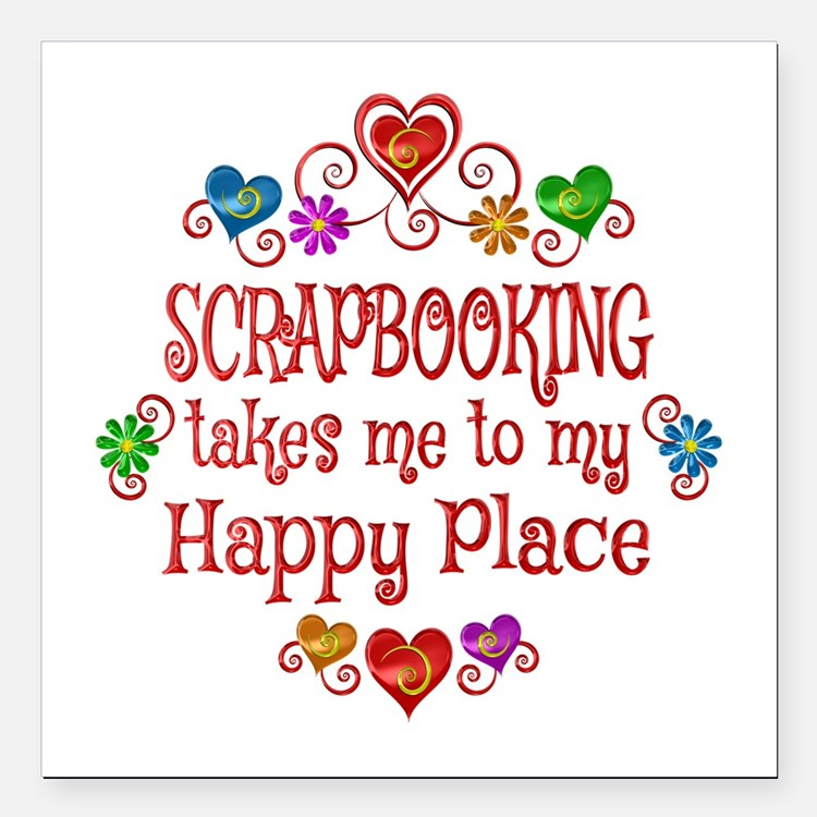 "Scrapbooking Happy Place Square Car Magnet 3"" x 3"""