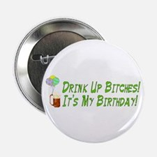 """Drink Up Bitches 2.25"""" Button (100 pack)"""