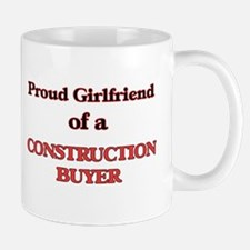 Proud Girlfriend of a Construction Buyer Mugs