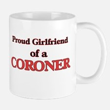 Proud Girlfriend of a Coroner Mugs
