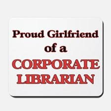 Proud Girlfriend of a Corporate Libraria Mousepad