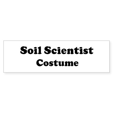 Soil Scientist costume Bumper Sticker