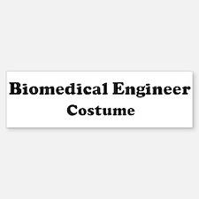 Biomedical Engineer costume Bumper Bumper Bumper Sticker