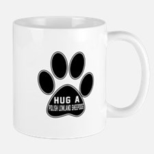 Hug A Polish Lowland Sheepdog Dog Mug