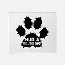 Hug A Polish Lowland Sheepdog Dog Throw Blanket