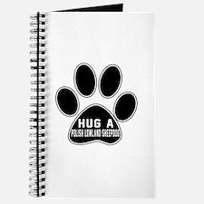 Hug A Polish Lowland Sheepdog Dog Journal