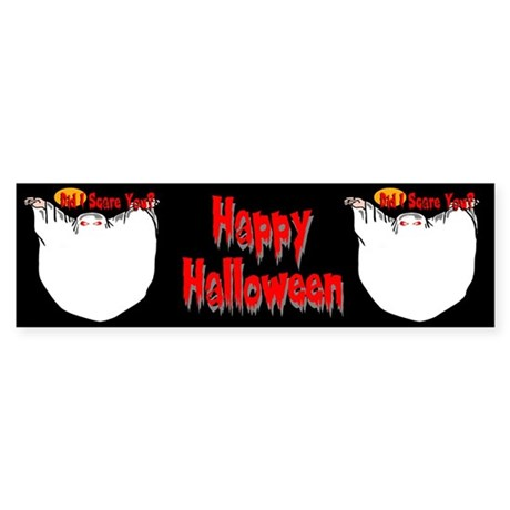 Ghost Did I Scare You? Bumper Sticker